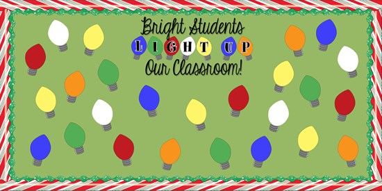 Bright Students Light Up Our Classroom Christmas Bulletin Board Ide Supplyme