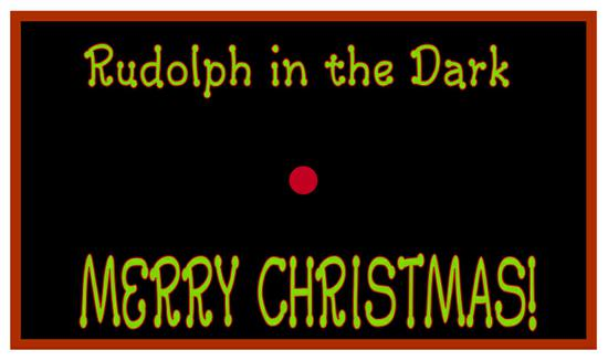 funny Christmas bulletin board showing Rudloph in the dark